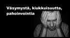 Väsymystä, kiukkuisuutta, pahoinvointia