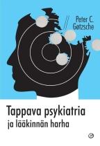 Götzsche: Tappava psykiatria ja lääkinnän harha