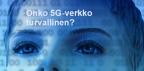 Onko 5G-verkko turvallinen?